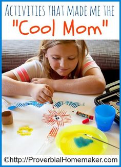 "Activities that make me the ""cool mom"" - games and ideas to make your household a fun one! ProverbialHomemaker.com"