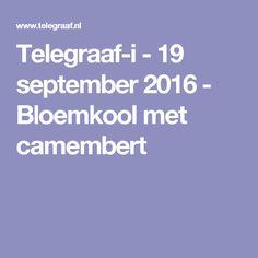 Telegraaf-i - 19 september 2016 - Bloemkool met camembert