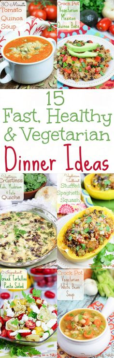 15 Fast, Easy and Healthy Vegetarian Meals.  All made in less than 30 minutes OR in a Crock Pot.  Quick, plant based clean eating ideas for health.  Great for meatless Monday or a vegetarian diet.   / Running in a Skirt