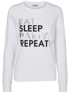 Eat, Sleep, Party, Repeat - YAY! Love this Noisy may sweat.