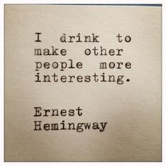 Ernest Hemingway Drinking Quote Typed On Typewriter by farmnflea