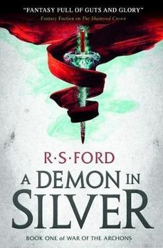 A Demon in Silver (War of the Archons) - RS Ford