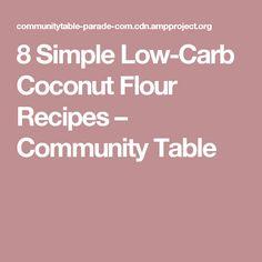 8 Simple Low-Carb Coconut Flour Recipes – Community Table