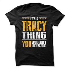 Its a TRACY Thing BA001 - #ringer tee #hooded sweatshirt. ORDER HERE => https://www.sunfrog.com/Names/Its-a-TRACY-Thing-BA001.html?68278