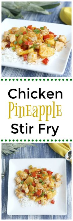 A delicious, simple, and healthy chicken pineapple stir fry! Great to make for the family when you're in a rush.
