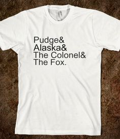 Looking for Alaska shirt! I WANT.  I was torn, books or clothing board?!?!