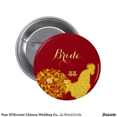 Year Of Rooster Chinese Wedding Custom Bride Pinback Button