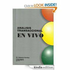 Analisis Transaccional en Vivo (Spanish Edition) by Roberto Kertesz. $15.74. Publisher: IPPEM-UFLO; 3º edition (November 8, 2011)