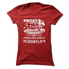 Strong Girls Work At MCDONALDS T-Shirts, Hoodies. ADD TO CART ==► https://www.sunfrog.com/Automotive/COOL-SHIRTS-FOR-YOU-D13-uxnjdyubng-Ladies.html?id=41382