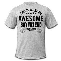 THIS IS WHAT AN AWESOME BOYFRIEND LOOKS LIKE T-Shirts - Men's T-Shirt by American Apparel