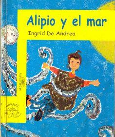 De Andrea Ingrid / Temas: Realidad. Imaginación. Ilusión // Alipio sueña con conocer el mar, los flamencos le han contado lo hermoso y transparente que es. Hasta que un día el abuelo lo lleva al puerto a conocer el mar y Alipio se siente triste porque la realidad no es como él había imaginado. Sin embargo los flamencos le aguardan una sorpresa.