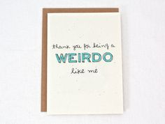 Thank You for Being a Weirdo Like Me  Card by msmatilda on Etsy