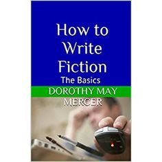 #BookReview of #HowtoWriteFiction from #ReadersFavorite - https://readersfavorite.com/book-review/how-to-write-fiction  Reviewed by Kayti Nika Raet for Readers' Favorite  In How to Write Fiction: The Basics, the twenty-second book in Dorothy May Mercer's How To For You series, Mercer dives into the mechanics of writing with helpful tips for the burgeoning storyteller. Taking the reader and hopeful writer through the step by step basics of grammar, formatting and syntax, How To Write Fiction…