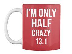 I'm Only Half Crazy 13.1 Bright Red Mug Front