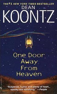 My favorite Koontz: One Door Away from Heaven