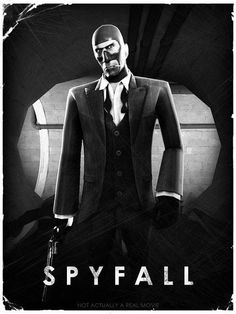 Spyfall, Team Fortress... Haha XD That works... -Will