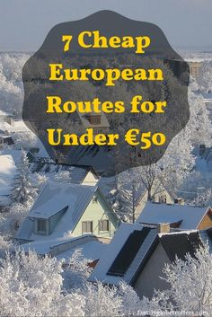7 Cheap European Routes for Under €50. Family travel tips and holiday inspiration @ http://familyglobetrotters.com