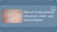 Warum Unternehmen Influencer unter- und überschätzen - Mehr Infos zum Thema auch unter http://vslink.de/internetmarketing