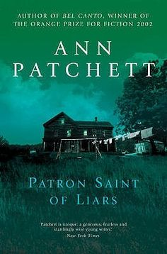 Patron Saint of Liars, Ann Patchett. This was Patchett's debut novel, and she's clearly still finding her feet. But the story is solid and compelling and the characters are well-drawn, even if it does lack the depth of her later work. Highly recommended if you loved her short memoir The Getaway Car. (I loved The Getaway Car!)