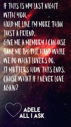 """All I Ask""- Adele ❤."