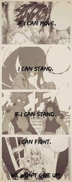 If I can move, I can stand, if I can stand, I can fight, we won't give up!, quote, text, comic, Gray, Erza, Natsu, Gajeel, Lucy; Fairy Tail
