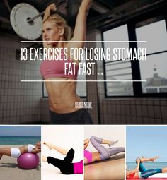 13 Exercises for Losing Stomach Fat Fast ... - Weightloss [ more at http://weightloss.allwomenstalk.com ] For many women, the abs are a real problem area and, sadly, much as we might wish there were a miracle pill or machine to magically get us into shape, the unfortunate truth is that such a thing just doesn't exist. The best route to a toned midsection is a solid, old fashioned work out, and to help you get the best out of yours, ... #Weightloss #Miracle #Exercises #Position #Lift…