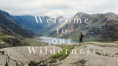 Welcome to our Wilderness - Adventure Holidays in Scotland