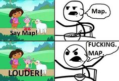 Dora the explorer - Say Map- Lol Jaja Memes Br, Funny Memes, Hilarious, Jokes, Funny Jockes, Dora Funny, Cartoon Memes, Funny Sayings, Crush Memes
