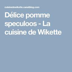 Délice pomme speculoos - La cuisine de Wikette