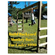 You can build monkey bars in your backyard in a weekend for around 100 AND they will be bigger and better than sets you can buy for thousands
