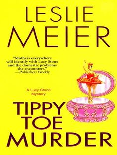 Tippy Toe Murder by Leslie Meier