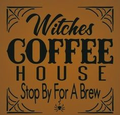 Witchcraft Witches Coffee House Primitive Sign Halloween Decorations Folk Art Wicca witch witches Kitchen Decor Cafe Harry Potter England - Real Time - Diet, Exercise, Fitness, Finance You for Healthy articles ideas Halloween Quotes, Halloween Signs, Halloween Projects, Holidays Halloween, Vintage Halloween, Halloween Crafts, Halloween Decorations, Happy Halloween, Halloween Ideas