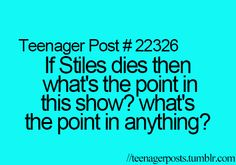YES TEEN WOLF WHYYY I MEAN KILL ANY ONE BUT WHYYYYY STILES