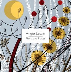 Angie Lewin - Plants and Places   (St Jude's Prints)