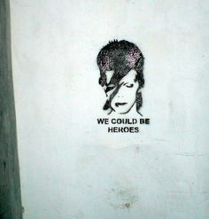 """David Bowie Stencil Graffiti """"We Could be Heroes"""""""