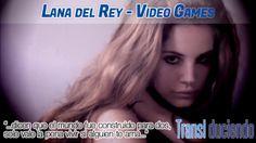 Traducción: Lana del rey - Video games | #LanadelRey http://transl-duciendo.blogspot.ca/2014/02/lana-del-rey-video-games-video-juegos.html