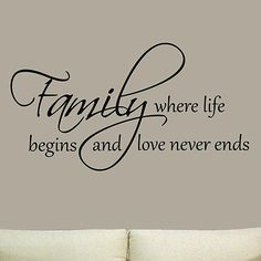 Family Where Life Begins and Love Never Ends Vinyl Decal Wall Quote Home Decor