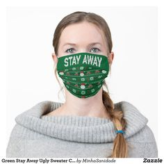 Green Stay Away Ugly Sweater Christmas Adult Cloth Face Mask Ugly Sweater, Ugly Christmas Sweater, Tacky Christmas, Christmas Decorations, Fashion Face Mask, Being Ugly, Snug Fit, Sensitive Skin, Stylish