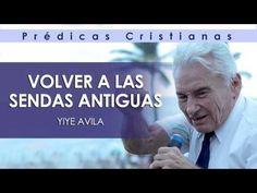 "(26) Yiye Ávila   ""VOLVER A LAS SENDAS ANTIGUAS""   Prédicas Cristianas 2016 - YouTube"