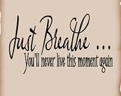 Just Breathe!!