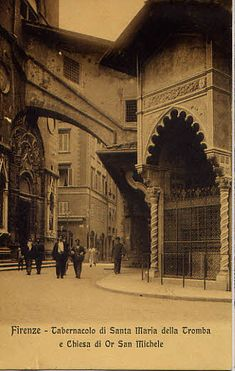 Tabernacolo di S. della Tromba and Orsanmichele as seen from Via Calimala. Firenze Italy, Venice Italy, Siena, Antonio Sant Elia, 10 Days In Italy, Places Of Interest, Historical Pictures, Roman Empire, Beautiful Paintings