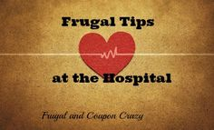 6 Frugal Tips at the Hospital