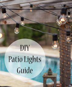 How to install and hang patio string lights! Plus great ideas for which lights to use in your space!