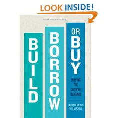 Build, Borrow, or Buy: Solving the Growth Dilemma: Laurence Capron, Will Mitchell: Amazon.com: Kindle Store
