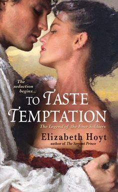 To Taste Temptation (The Legend of the Four Soldiers Book 1) by Elizabeth Hoyt