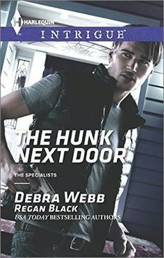 A Girl and Her Kindle: The Hunk Next Door (The Specialists) by Debra Webb and Regan Black Excerpt