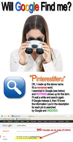 """Pinterestiferu.  That's the word I want to index in Google.  A search for the word """"pinterestiferu"""" yields NO results on a Google search made on July 23 2012.  The search engine yields ZILCH for the word pinterestiferu.  Now that I've mentioned it three times in the description here, AND the image file I uploaded is pinterestiferu.jpg (so now I mentioned it four times here), will Google pick up and index it?  Let's find out..."""