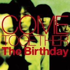 COME TOGETHER (初回限定盤)(DVD付) ~ The Birthday, http://www.amazon.co.jp/dp/B00IZEWC90/ref=cm_sw_r_pi_dp_PtFZtb0NZR5PY