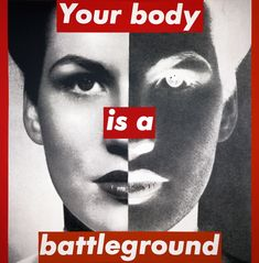 I came across with the name Barbara Kruger recently, when I saw the photographic silkscreen on vinyl , 'Your body is a battleground.' This piece comes from 1989 Late were the tim… Barbara Kruger Art, Protest Kunst, Protest Art, Protest Posters, Arte Punk, Political Art, Political Slogans, Political Posters, Photocollage