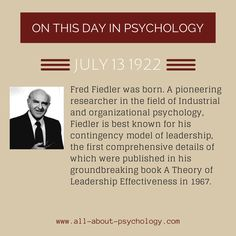 13th July 1922. Fred Fiedler was born. A pioneering researcher in the field of Industrial and organizational psychology, Fiedler is best known for his groundbreaking contingency model of leadership. #FredFiedler #ContingencyTheory #Leadership #IOPsychology